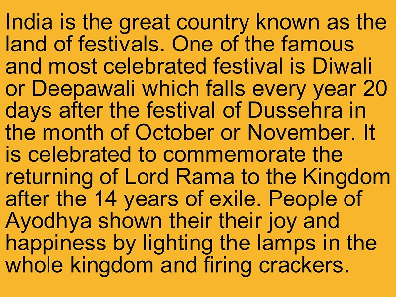 essay on diwali festival in english Diwali essay  diwali essay in english  happy diwali is one of the greatest auspicious indian festival happy deepavali is celebrated by lot of people across the world with happiness and joy.